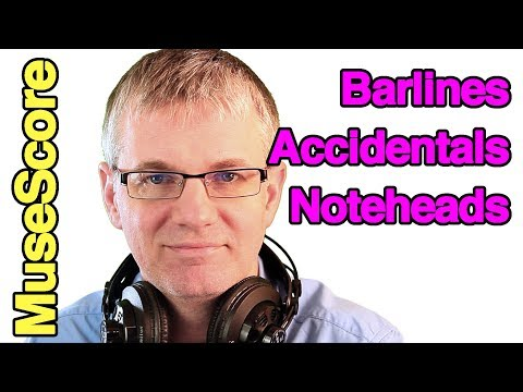MuseScore Tutorial - Barlines Accidentals Noteheads