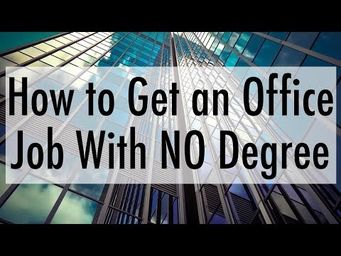 How to Get an Office Job With No Degree