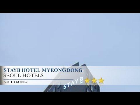 StayB Hotel Myeongdong - Seoul Hotels, South Korea