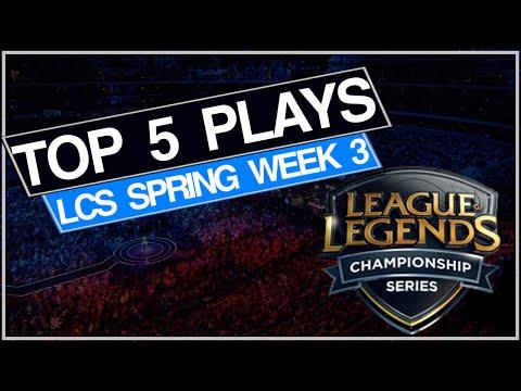Top 5 LoL Plays   LCS Spring Week 3