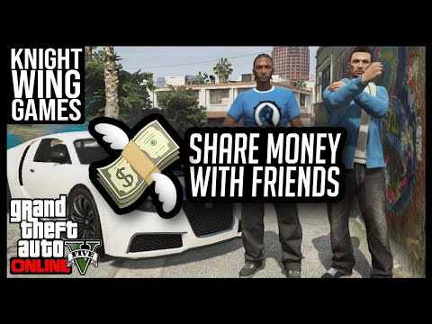 HOW TO SHARE MONEY WITH FRIENDS IN GTA 5 ONLINE
