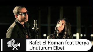 Download Rafet El Roman feat Derya - Unuturum Elbet