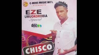Chisco Umuleri - Eze Umuokorobia (King Of Boys)
