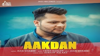 Aakdan | ( Full Song) | Jaan Dhammi | New Punjabi Songs 2019 | Latest Punjabi Songs 2019