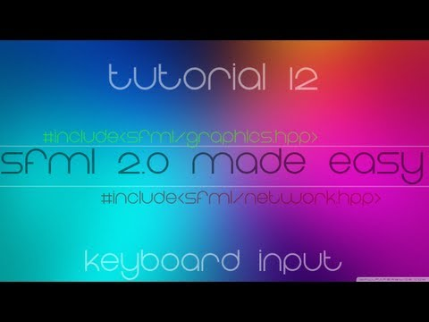 C++ Sfml 2.0 Made Easy Tutorial 12 - Keyboard Input