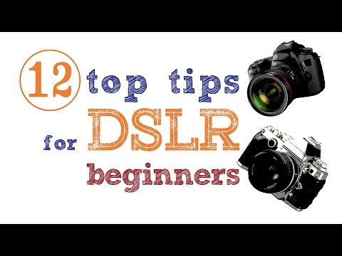 12 photography tips for DSLR beginners