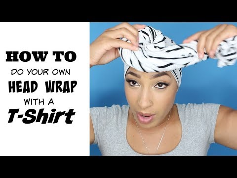 How-to do Your Own Head Wrap with a T-shirt | Easy Tutorial