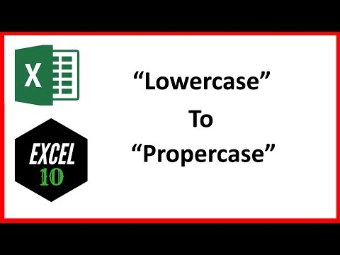 How to Change Lowercase to Proper Case or Title Case in Excel