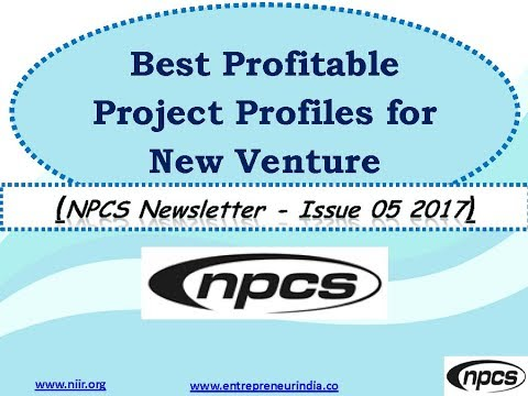 Best Profitable Project Profiles for New Venture  (NPCS Newsletter - Issue 05 2017)