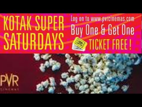 KOTAK SUPER SATURDAY MOVIE OFFER ||  PAY FOR 1 AND GET 2 MOVIE TICKETS ||  PVR MOVIE OFFER