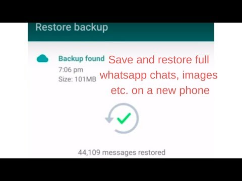 Save and restore full whatsapp chats, images etc. on a new phone