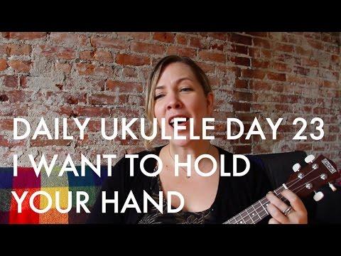 I Want to Hold Your Hand ukulele cover : Daily Ukulele DAY 23
