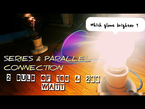 Series and Parallel Connection of Two Bulbs | Which will glow Brighter | Basic electrical connection