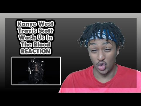 Kanye West Feat Travis Scott - Wash Us In The Blood | FIRST TIME REACTION