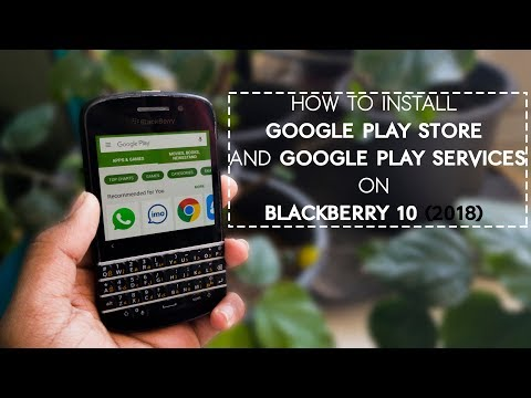 How to install Google Play Store and Google Play Services on Blackberry 10 (2018)