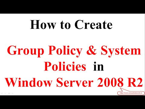 How to Create Group Policy & System Policies in Window Server 2008 R2