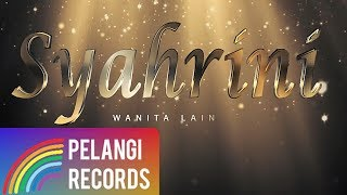 Pop - Syahrini - Wanita Lain (Official Lyric Video)