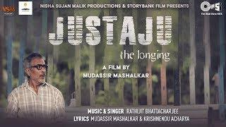 Justaju Official Song - Justaju The Longing ft. Prakash Jha & Sarika