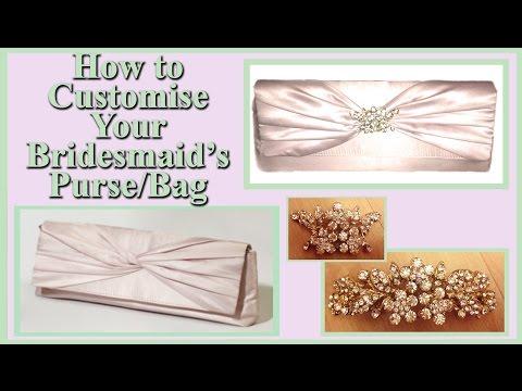Wedding Series - DIY - How to Customise your Bridesmaids Purse/Bag