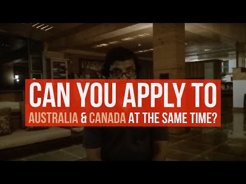 Can you apply for Australia and Canada immigration simultaneously?