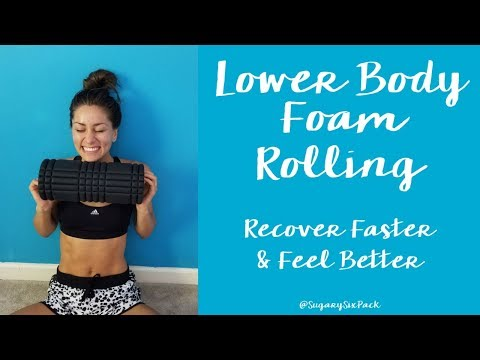 Lower Body Foam Rolling Exercises | How to Use A Foam Roller