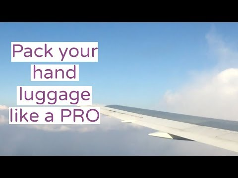 How to: Pack your Hand Luggage like a Pro | Travel packing tips