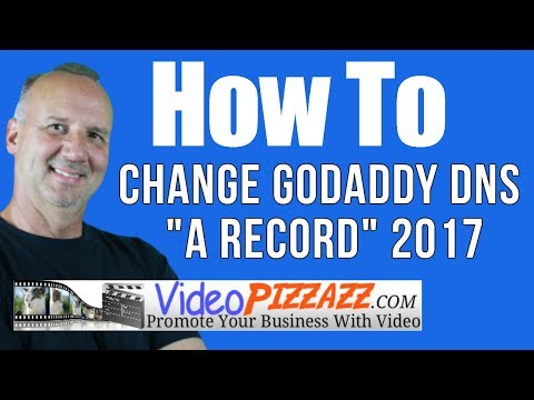 How To Change GoDaddy DNS A RECORD 2017