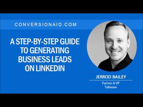 A Step-by-Step Guide to Generating Business Leads on LinkedIn – with Jerrod Bailey