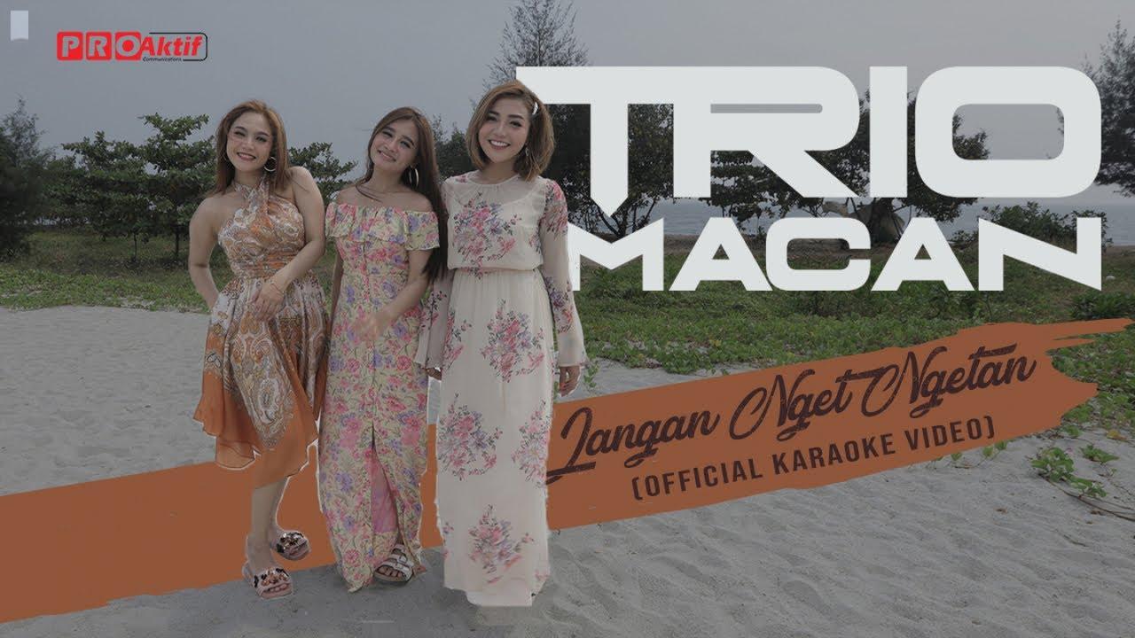 Download Trio Macan - Jangan Nget Ngetan (Official Karaoke Video) MP3 Gratis