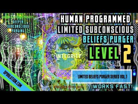★Human Programmed: Limited Subconscious Beliefs Purger - Level 2★ (Remove Subconscious Beliefs)