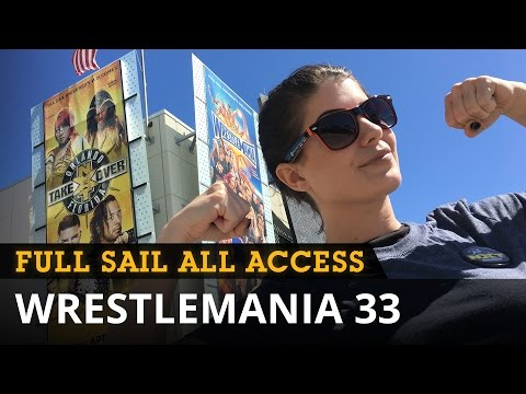 All Access: Recap of WrestleMania 33 and NXT Events - Full Sail University