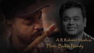 A R Rahman Mashup Flute By Bubai Nandy