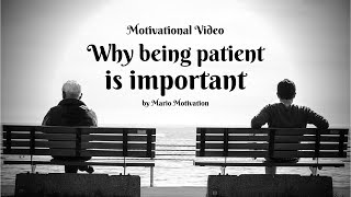 why being patient is important - How to calm yourself (motivational video)