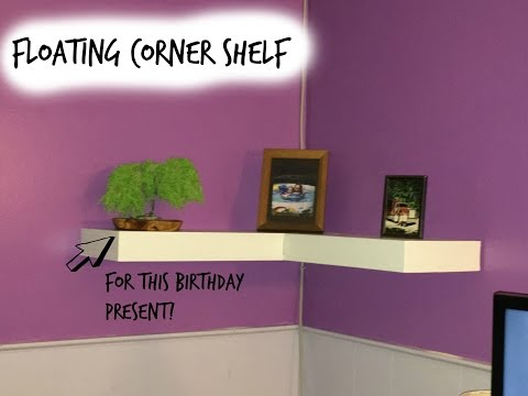 Floating Corner Shelf - Just For a Birthday Present!