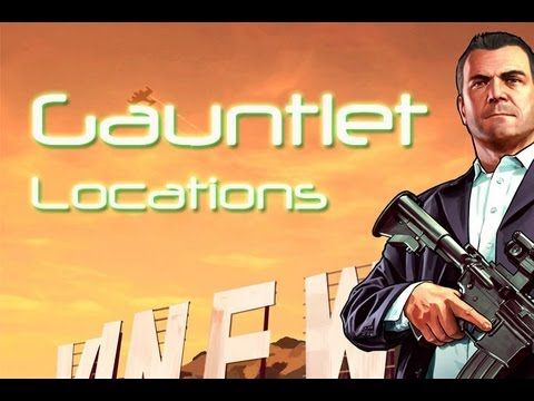 ★GTA 5 - Gauntlet Locations (Guide / Tutorial)