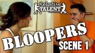 Relative Talent - Scene 1 Bloopers