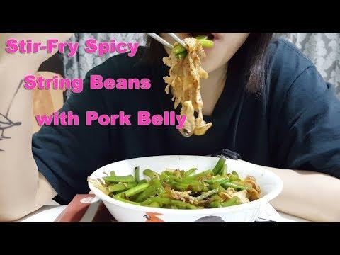 Spicy String Beans Pork Belly Stir-fry : ASMR ( Eating Sounds )