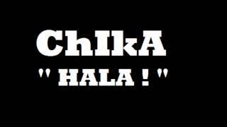 Chika - Hala !.wmv