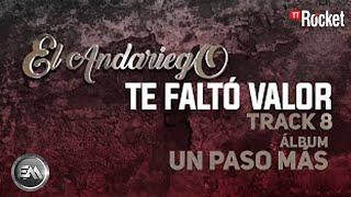 8. Te Falto Valor - El Andariego - Con Letra [Musica Popular]