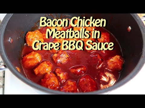 Bacon Chicken Meatballs Grape BBQ Sauce - Easy Recipe 77