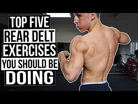 5 Rear Delt Exercises For Big Rear Delts