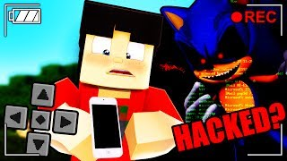 I GOT HACKED BY SONIC.EXE IN MINECRAFT POCKET EDITION!