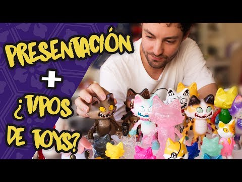 Presentación del canal + ¿Tipos de VINYL TOYS?   Making Toys