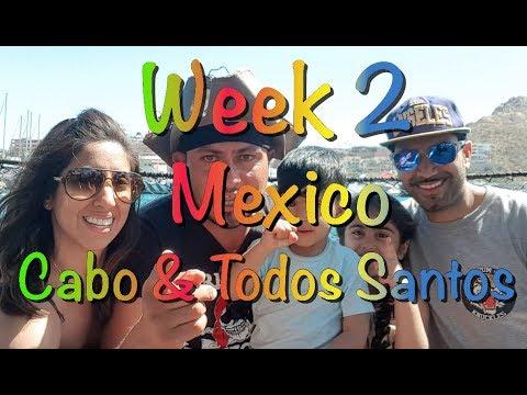 The Flip Flop Family - Week 2 - Mexico, Cabo & Todos Santos