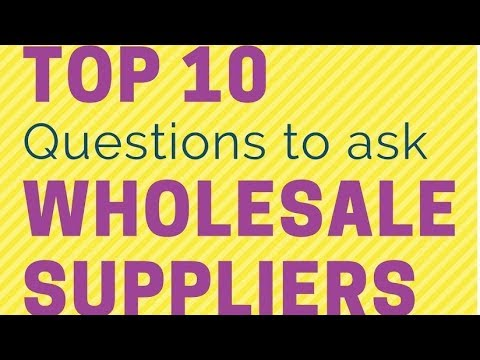 Amazon FBA Wholesale Suppliers: Top 10 Questions to ask Vendors