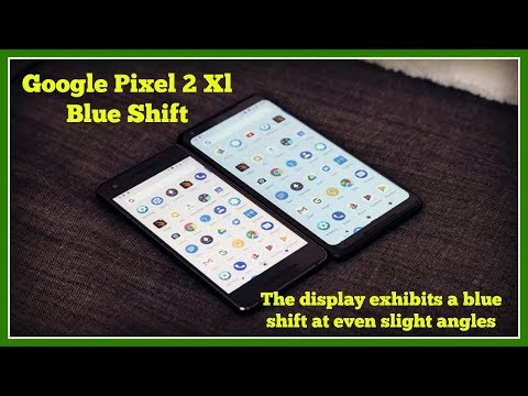 Google Pixel 2 Xl Blue Shift - Pixel 2 Xl Screen Problems!