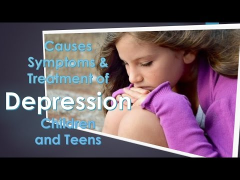 Common signs of Depression in Children and Teens, Causes, Treatment