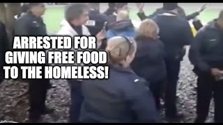 WATCH Cops Arrest People For Giving Out Free Food!