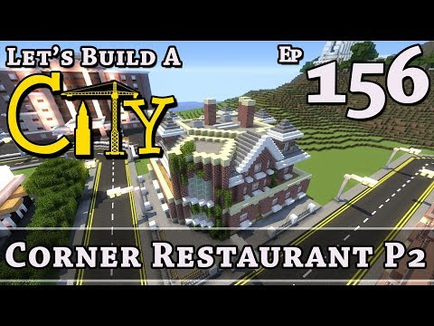 How To Build A City :: Minecraft :: Corner Restaurant P2 :: E156