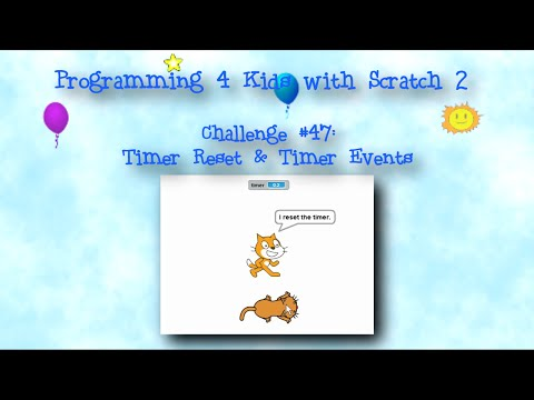 Programming 4 Kids in Scratch 2: Challenge #47 - Timer Reset and Timer Events